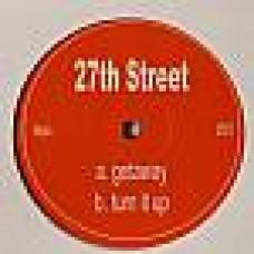 27th Street                                                  - Getaway - Turn It Up