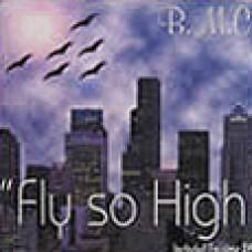 b.m.c.                                                       - fly so high