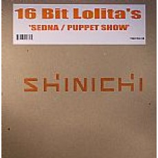 16 Bit Lolita s - Sedna + The The Puppet Show