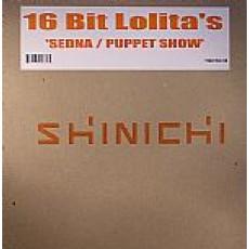 16 Bit Lolita s                                              - Sedna + The The Puppet Show