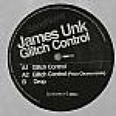james unk                                                    - Glitch Control (Paco Osuna rmx)
