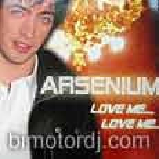 arsenium                                                     - love me...love me...
